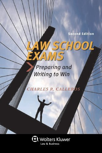 By Charles R. Calleros - Law School Exams: Preparing and Writing to Win, Second Edition (2nd Edition) (2013-04-20) [Paperback] ebook