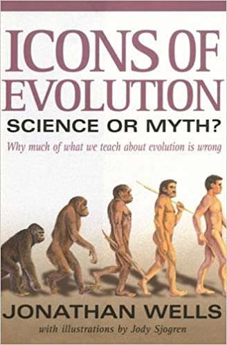 Book Icons of Evolution: Science or Myth: Why Much of What We Teach About Evolution Is Wrong