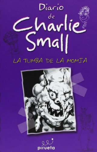 Charlie Small 7. La tumba de la momia (Diario de Charlie Small) (Spanish Edition) by Roca