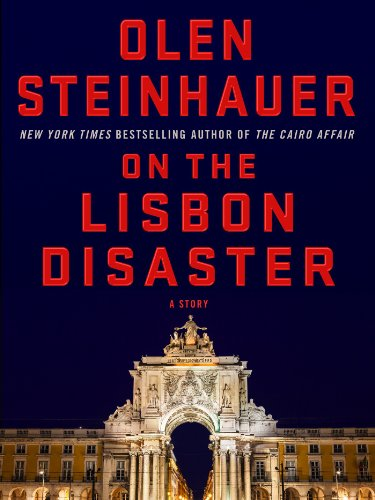 On the Lisbon Disaster, by Olen Steinhauer