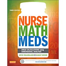 The Nurse, The Math, The Meds - E-Book: Drug Calculations Using Dimensional Analysis