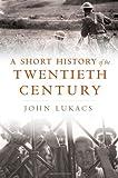 A Short History of the Twentieth Century