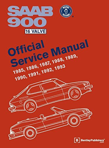 Saab 900 16 Valve Official Service Manual: 1985, 1986, 1987, 1988, 1989, 1990, 1991, 1992, 1993 by Bentley Publishers (Valve Official Service Manual)