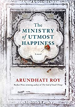The Ministry of Utmost Happiness: A novel by [Roy, Arundhati]