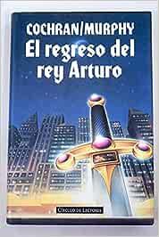 El regreso del rey Arturo: Amazon.es: MOLLY COCHRAN