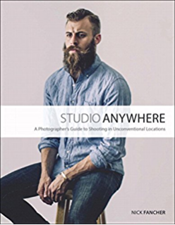 Studio Anywhere: A Photographers Guide to Shooting in Unconventional Locations