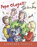 Papa Chagall, Tell Us a Story, Laurence Anholt, 0764166441