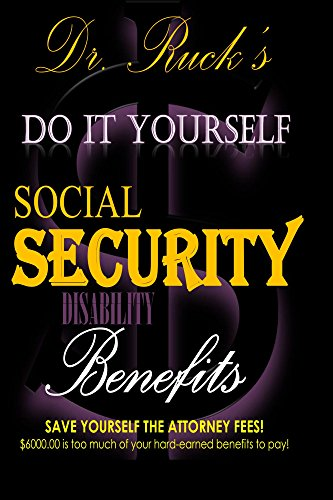 Do It Yourself Social Security Disability Benefits: Save Yourself the Attorney Fees! ()