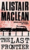 Front cover for the book The Last Frontier by Alistair MacLean