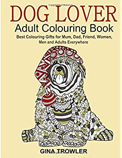 Dog Lover Adult Colouring Book Best Gifts For Mum Dad Friend
