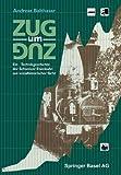 Zug Um Zug : Eine Technikgeschichte der Schweizer Eisenbahn Aus Sozialhistorischer Sicht, Balthasar, A., 3764328029