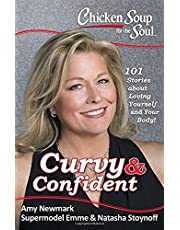Chicken Soup for the Soul: Curvy & Confident: 101 Stories about Loving Yourself and Your Body