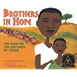 Brothers in Hope: The Story of the Lost Boys of Sudan (Coretta Scott King Illustrator Honor Books) (Coretta Scott King Honor - Illustrator Honor Title)