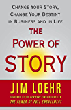 The Power of Story: Rewrite Your Destiny in Business and in Life
