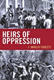 Heirs of Oppression, J. Angelo Corlett, 1442208155
