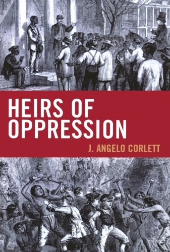 Heirs of Oppression: Racism and Reparations (Studies in Social, Political, and Legal Philosophy)