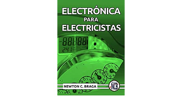 Electrónica para Electricistas (Spanish Edition), Newton C ...