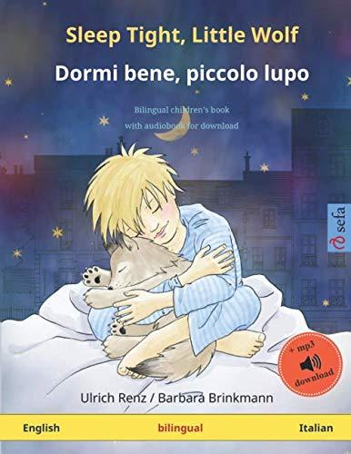 Sleep Tight, Little Wolf - Dormi bene, piccolo lupo (English - Italian): Bilingual children