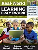 img - for Real-World Learning Framework for Elementary Schools: Digital Tools and Practical Strategies for Successful Implementation -- Real-World Project-Based ... Test Results and More Enthusiasm for Learning book / textbook / text book