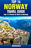 Top 14 Places to Visit in Norway - Top 14 Norway Travel Guide