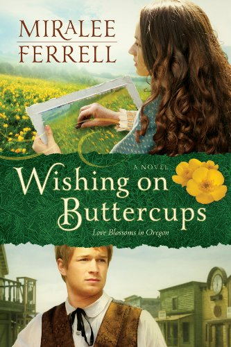 Wishing on Buttercups: A Novel (Love Blossoms in Oregon Series Book 2)