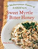 Sweet Myrtle and Bitter Honey: The Mediterranean Flavors of Sardinia