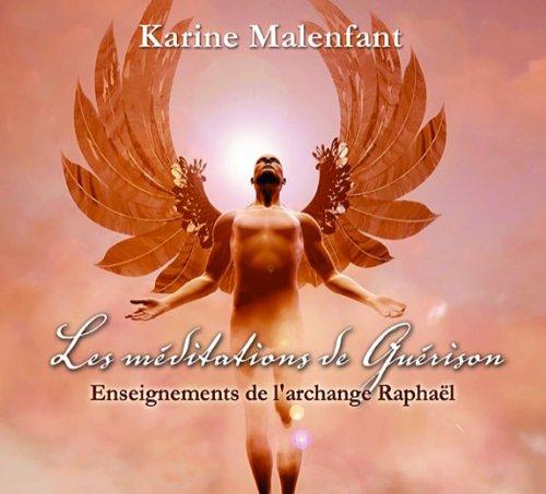 Les méditations de Guérison - Enseignements de l'archange Raphaël - Livre audio Broché – Livre audio, 5 mars 2011 Karine Malenfant AdA 2896679324 MAK_new_usd__9782896679324