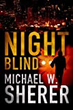 Night Blind, Michael W. Sherer, 1612184189