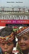 HIMALAYA Regard de femmes : Un an de traversée au féminin par Deliere