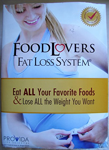 (Food Lovers, Fat Loss System, Eat All Your Favorite Foods & Lose ALL the Weight You Want)