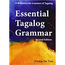 Essential Tagalog Grammar - A Reference for Learners of Tagalog - Second Edition