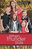 When Thunder Rolls, Dawn Cole, 1462725112