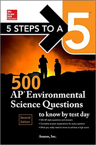 5 Steps to a 5: McGraw-Hill's 500 AP Environmental Science
