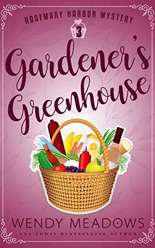Gardener's Greenhouse (Rosemary Harbor Mystery Book 3) by [Meadows, Wendy]