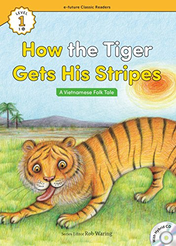 How the Tiger Got His Stripes (Level1 Book ()