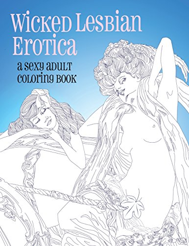 Wicked Lesbian Erotica: A Sexy Adult Coloring Book
