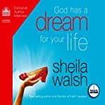 God Has a Dream for Your Life | Sheila Walsh