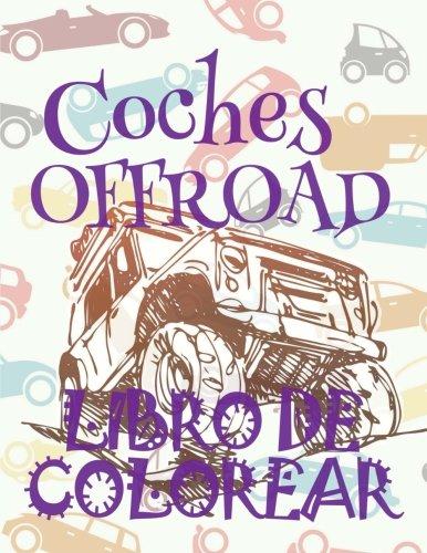 ✌ Cars OFFROAD ✎ Libro de Colorear Adultos Libro de Colorear La Seleccion ✍ Libro de Colorear Cars ✌ Cars OFFROAD ~ Car ... de Colorear (Volume 1)  [Spain, Kids Creative] (Tapa Blanda)