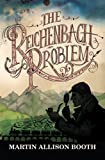 The Reichenbach Problem, Martin Allison Booth, 1782640169