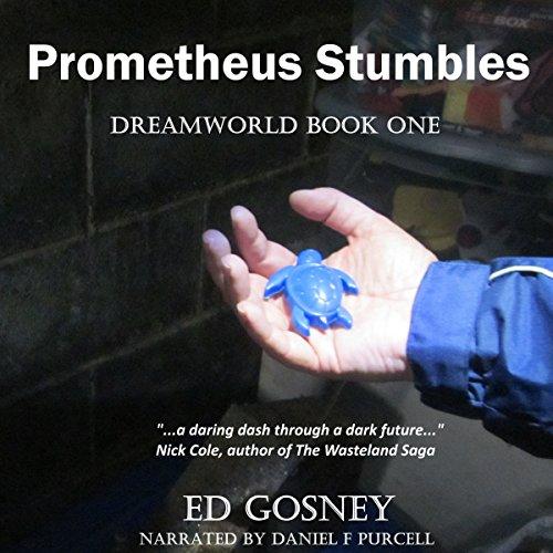 Prometheus Stumbles: Dreamworld, Book 1