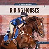 Horsing Around: Riding Horses, Valerie Bodden, 089812834X