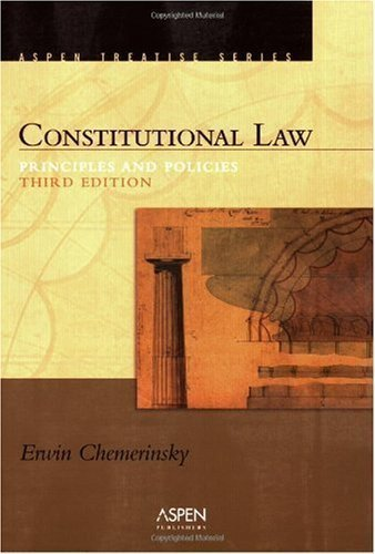 By Erwin Chemerinsky: Constitutional Law: Principles And Policies (Introduction to Law Series) Third (3rd) Edition