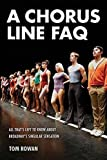 img - for A Chorus Line FAQ: All That's Left to Know About Broadway's Singular Sensation (FAQ Series) book / textbook / text book