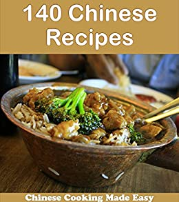 140 chinese recipes the quick and easy chinese cookbook chinese 140 chinese recipes the quick and easy chinese cookbook chinese cookbook chinese recipes forumfinder Gallery