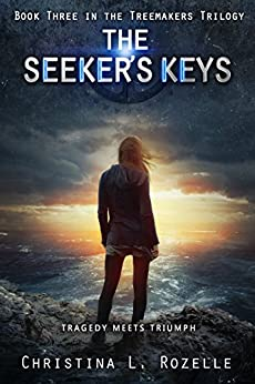 The Seeker's Keys: (YA Dystopian Scifi) (The Treemakers Trilogy Book 3) by [Rozelle, Christina L., Rozelle, Christina]