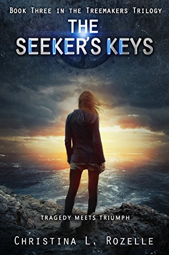 The Seeker's Keys: (YA Dystopian Scifi Horror) (The Treemakers Trilogy Book 3) by [Rozelle, Christina L.]