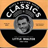 : The Chronological Little Walter, 1947-1953