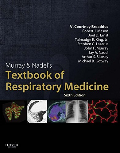 Murray & Nadel's Textbook of Respiratory Medicine E-Book (Murray and Nadel's Textbook of Respiratory Medicine)