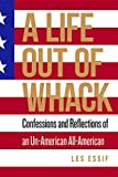 A Life Out of Whack: Confessions and Reflexions of an Un-American All-American (Guernica World Editions)