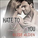 Hate to Love You | Elise Alden